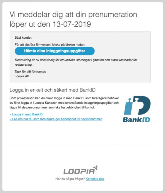 Falskt utskick i Loopias namn. Följ INTE instruktionerna i mailet.